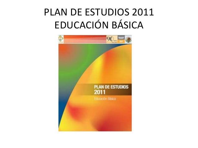 PLAN DE ESTUDIOS 2011 EDUCACIÓN BÁSICA