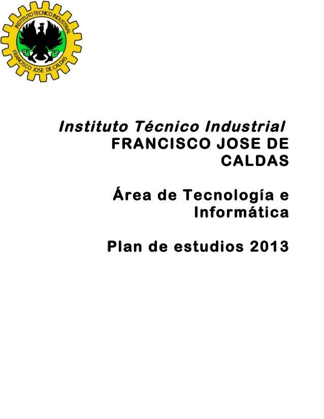 Instituto Técnico Industrial       FRANCISCO JOSE DE                    CALDAS      Área de Tecnología e               Inf...