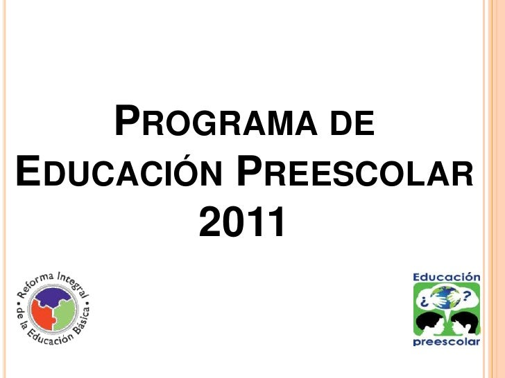 PROGRAMA DEEDUCACIÓN PREESCOLAR        2011