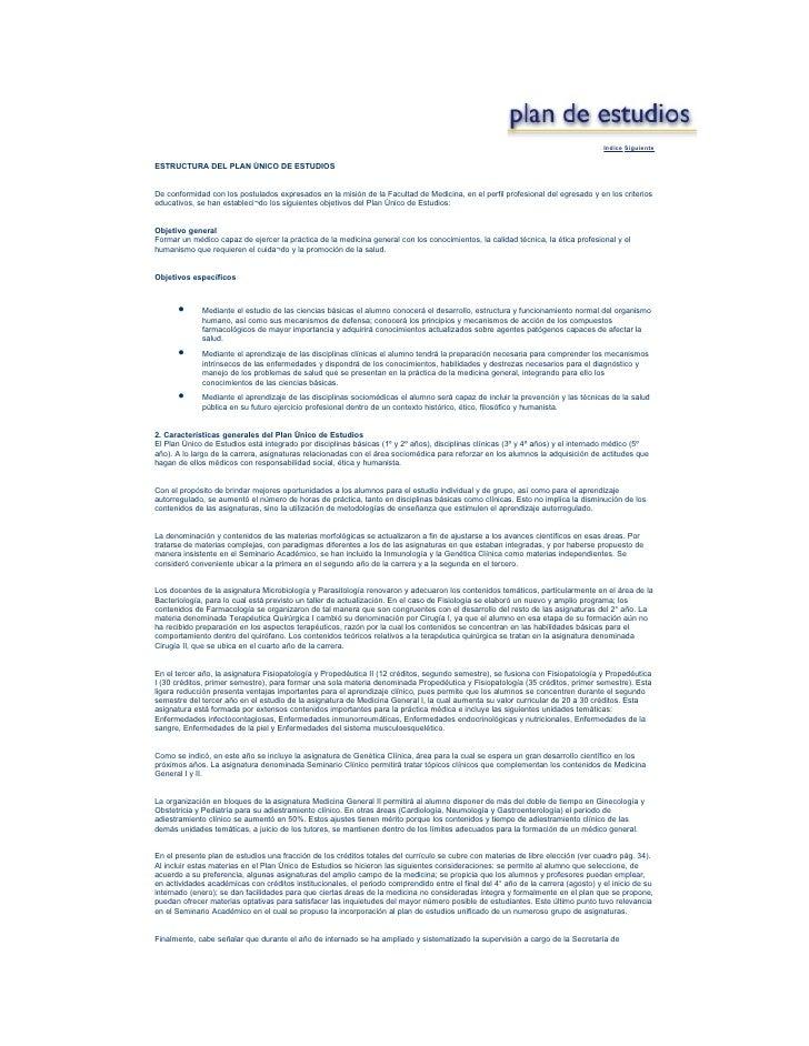 Indice Siguiente  ESTRUCTURA DEL PLAN ÚNICO DE ESTUDIOS   De conformidad con los postulados expresados en la misión de la ...