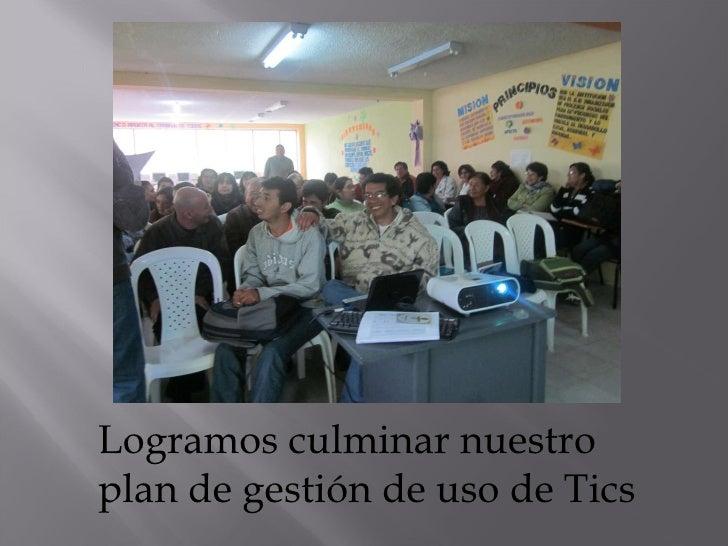 Logramos culminar nuestro plan de gestión de uso de Tics