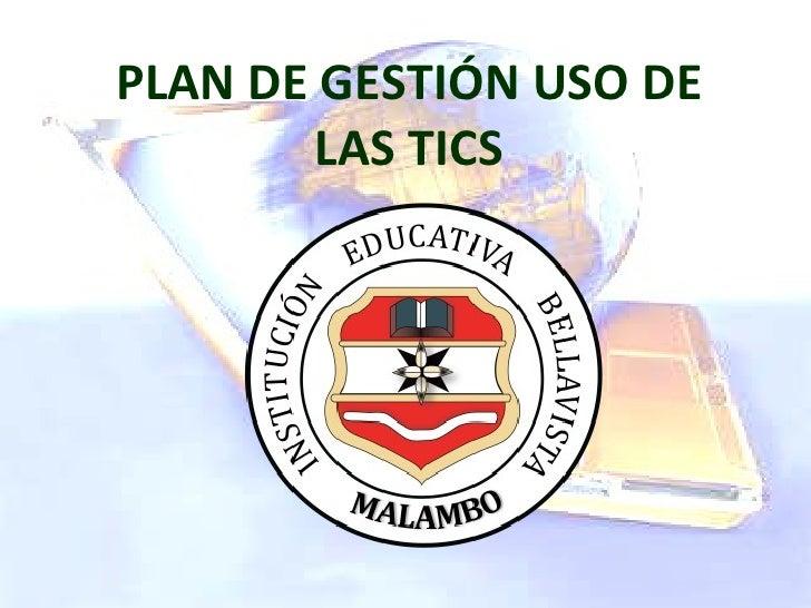 Plan De GestióN Del Uso De Las Tic,S