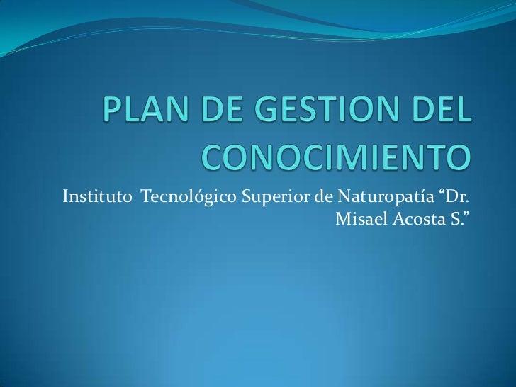 "Instituto Tecnológico Superior de Naturopatía ""Dr.                                 Misael Acosta S."""
