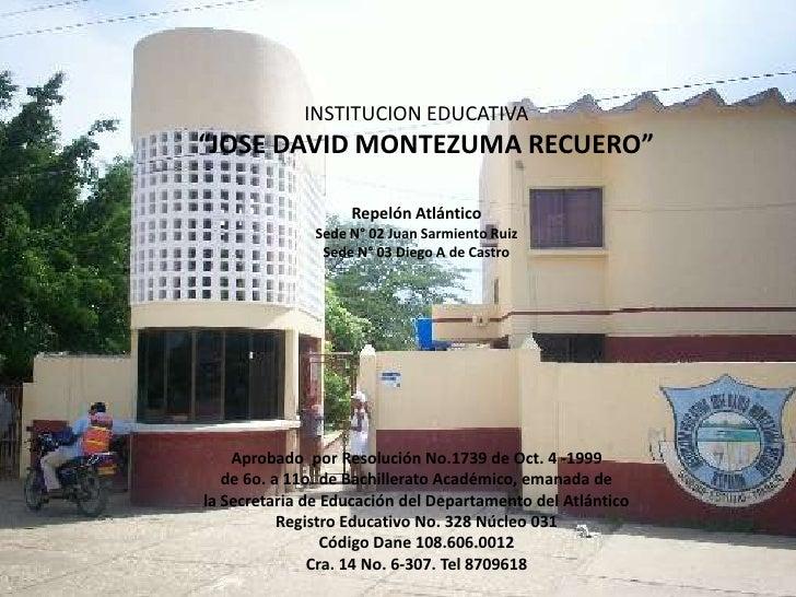 """INSTITUCION EDUCATIVA  <br />   """"JOSE DAVID MONTEZUMA RECUERO""""<br />Repelón Atlántico<br />Sede N° 02 Juan Sarmiento Ruiz<..."""