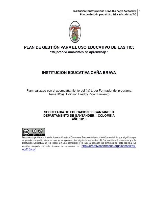 Institución Educativa Caña Brava Rio negro Santander 1 Plan de Gestión para el Uso Educativo de las TIC  [  PLAN DE GESTIÓ...