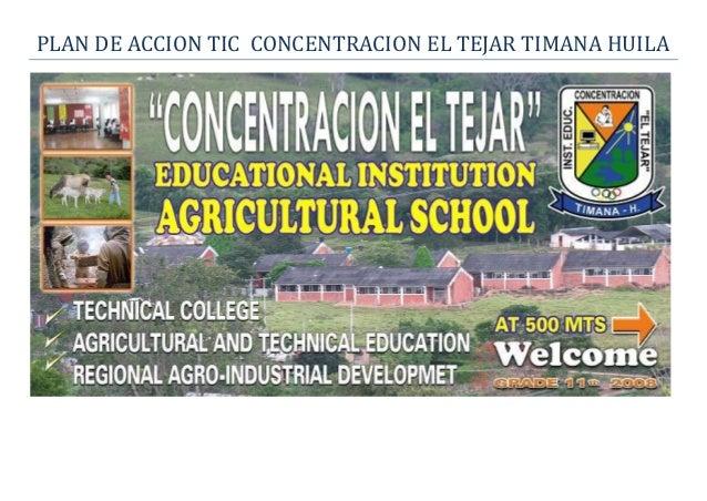 PLAN DE ACCION TIC CONCENTRACION EL TEJAR TIMANA HUILA