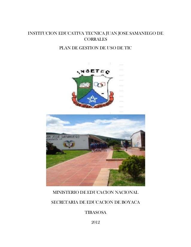 INSTITUCION EDUCATIVA TECNICA JUAN JOSE SAMANIEGO DE                     CORRALES            PLAN DE GESTION DE USO DE TIC...
