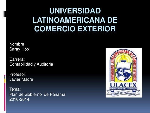 UNIVERSIDAD            LATINOAMERICANA DE            COMERCIO EXTERIORNombre:Saray HooCarrera:Contabilidad y AuditoriaProf...