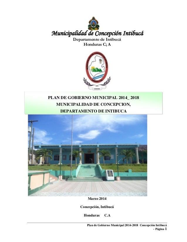 Plan de Gobierno Municipal 2014-2018 Concepción Intibucá - Página 1 Municipalidad de Concepción Intibucá Departamento de I...