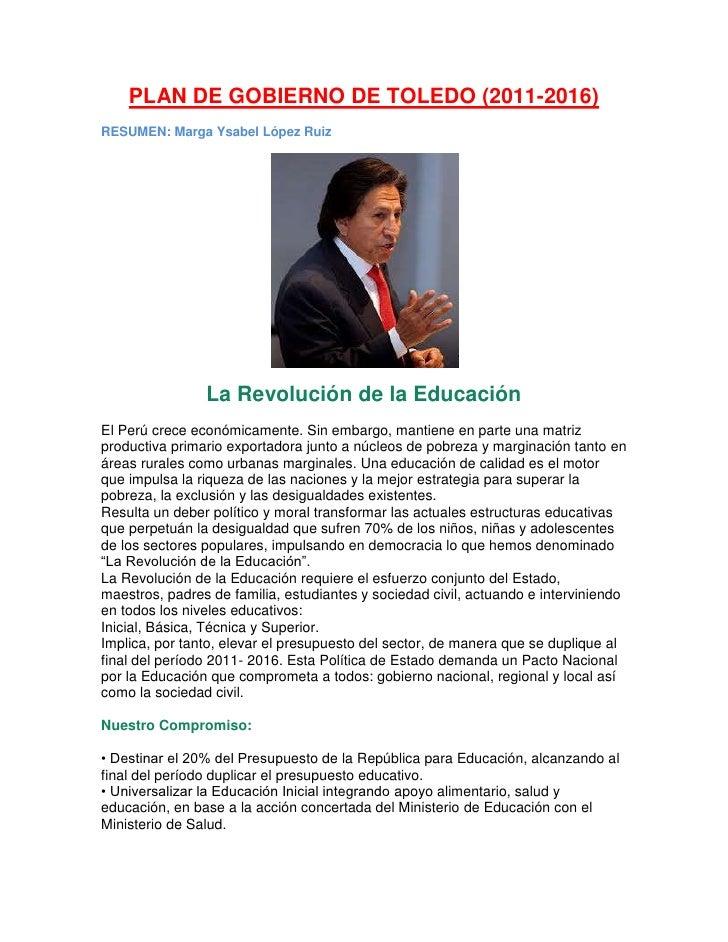 PLAN DE GOBIERNO DE TOLEDO (2011-2016)<br />RESUMEN: Marga Ysabel López Ruiz<br />La Revolución de la Educación<br />El Pe...