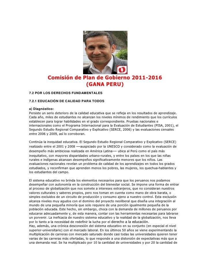 Comisión de Plan de Gobierno 2011-2016<br />(GANA PERU)<br />7.2 POR LOS DERECHOS FUNDAMENTALES<br />7.2.1 EDUCACIÓN DE CA...
