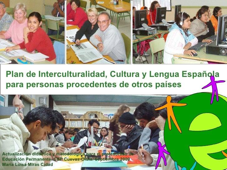 Plan de Interculturalidad, Cultura y Lengua Española para personas procedentes de otros países Actualización didáctica y m...