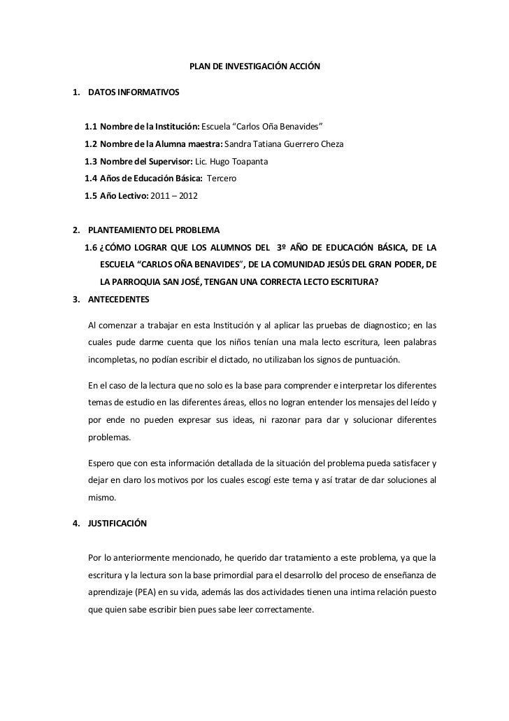 """PLAN DE INVESTIGACIÓN ACCIÓN1. DATOS INFORMATIVOS  1.1 Nombre de la Institución: Escuela """"Carlos Oña Benavides""""  1.2 Nombr..."""