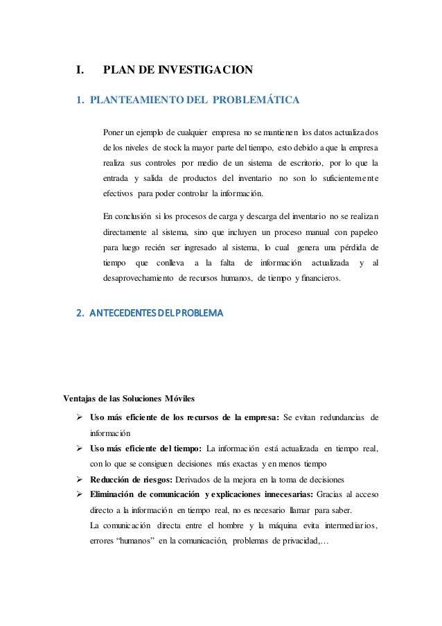 I. PLAN DE INVESTIGACION 1. PLANTEAMIENTO DEL PROBLEMÁTICA Poner un ejemplo de cualquier empresa no se mantienen los datos...
