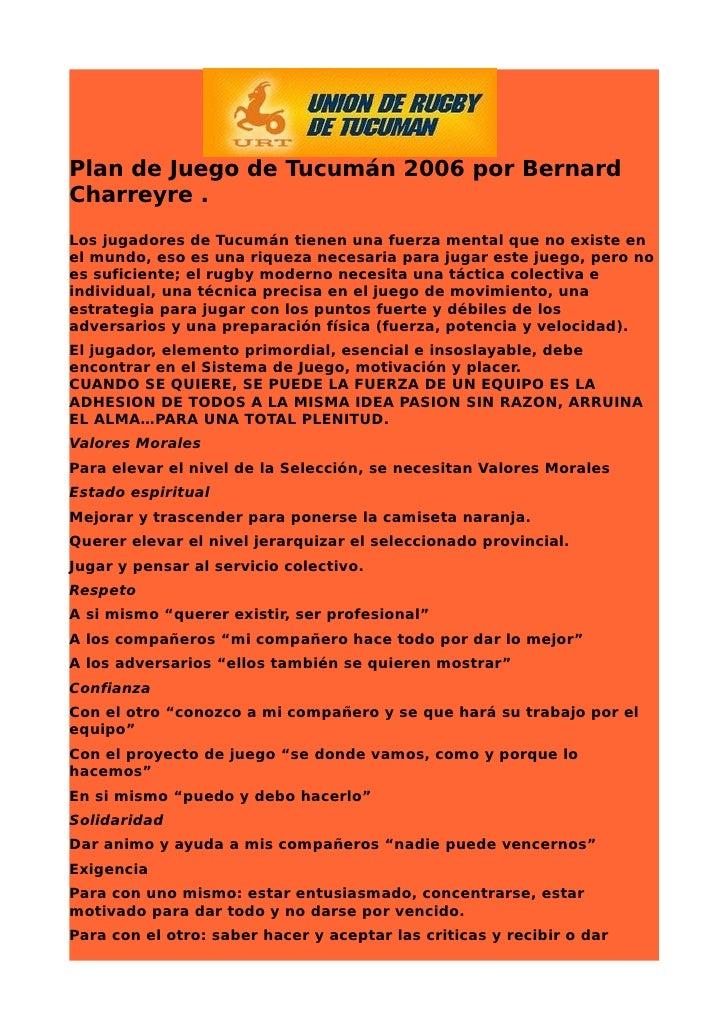 Plan de Juego de Tucumán 2006 por Bernard Charreyre . Los jugadores de Tucumán tienen una fuerza mental que no existe en e...