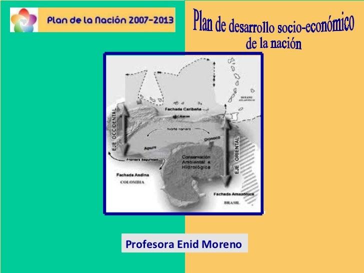 Plan de desarrollo socio-económico de la nación  Profesora Enid Moreno
