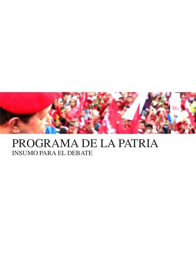 PROGRAMA DE LA PATRIA INSUMO PARA EL DEBATE
