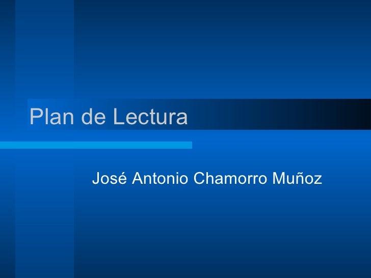 Plan de Lectura José Antonio Chamorro Muñoz