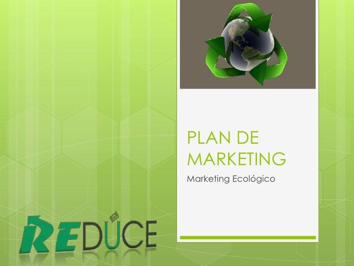 PLAN DE MARKETING<br />Marketing Ecológico<br />