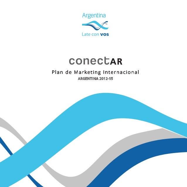 Plan de marketing Internacional Argentina ConectAR 2012-2015