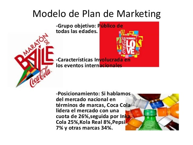 coke marketing plan Coca cola marketing plan marketing plan - coca cola  introduction one such company, which has remained a market leader despite heavy competition in the  industry, is the coca-cola company established in late 19 th century, it is the largest  company in based on producing, distributing and selling of non-alcoholic beverages.