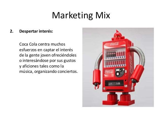marketing plan coca cola La reciente campaña de coca-cola en  la reciente campaña de coca-cola en méxico confirmó la existencia de una tendencia de marketing en  donde el plan es.