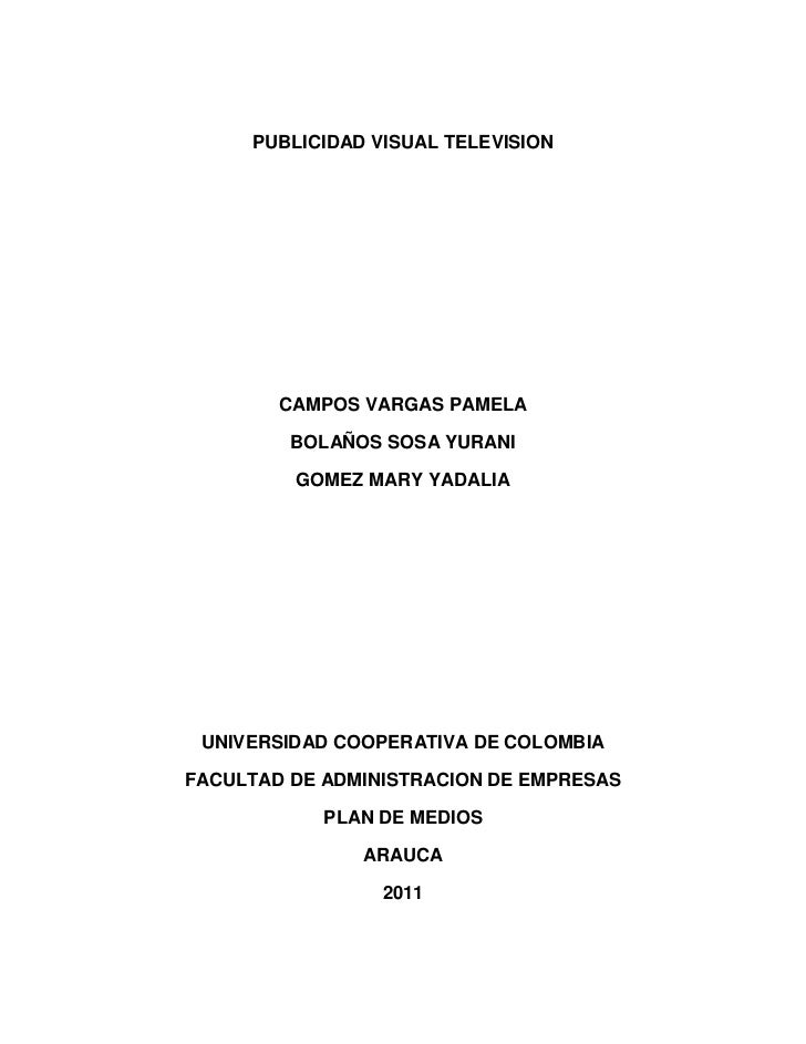 PUBLICIDAD VISUAL TELEVISION        CAMPOS VARGAS PAMELA         BOLAÑOS SOSA YURANI         GOMEZ MARY YADALIA UNIVERSIDA...