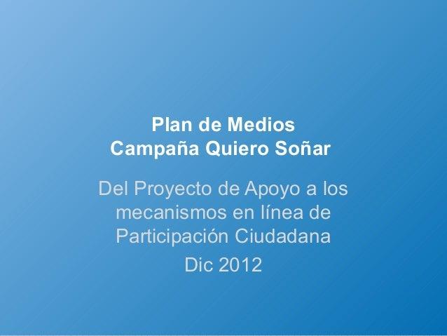 Plan de Medios: Campaña Quiero Soñar