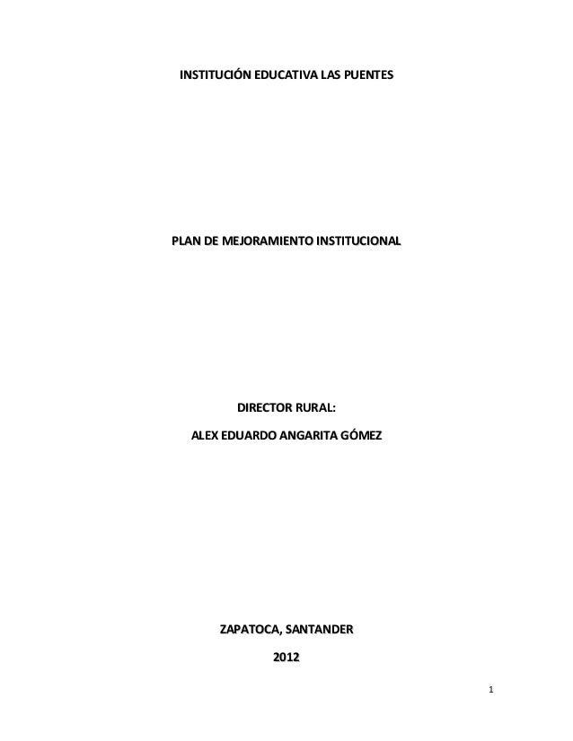 1 IINNSSTTIITTUUCCIIÓÓNN EEDDUUCCAATTIIVVAA LLAASS PPUUEENNTTEESS PPLLAANN DDEE MMEEJJOORRAAMMIIEENNTTOO IINNSSTTIITTUUCCI...
