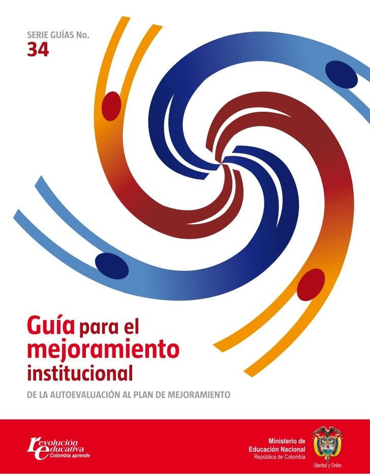 Guía para el mejoramiento institucional DE LA AUTOEVALUACIÓN AL PLAN DE MEJORAMIENTO