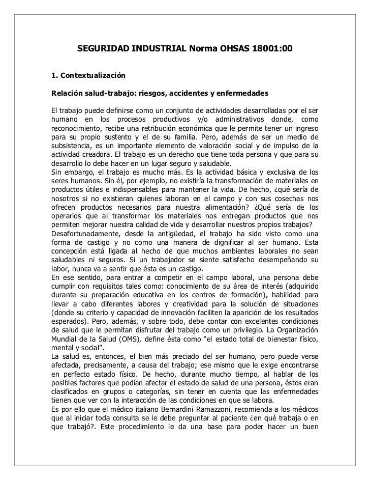 SEGURIDAD INDUSTRIAL Norma OHSAS 18001:00   1. Contextualización  Relación salud-trabajo: riesgos, accidentes y enfermedad...