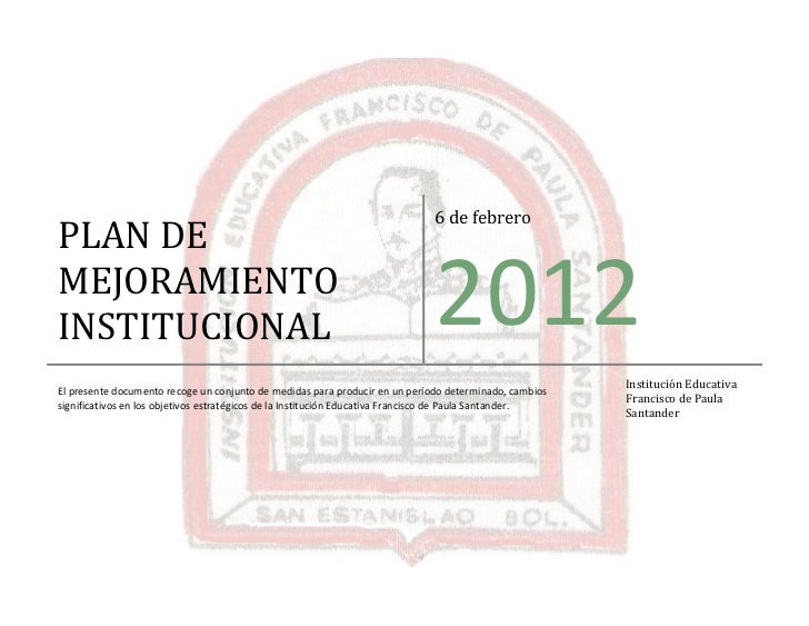 6 de febreroPLAN DEMEJORAMIENTOINSTITUCIONAL                                                                 2012         ...