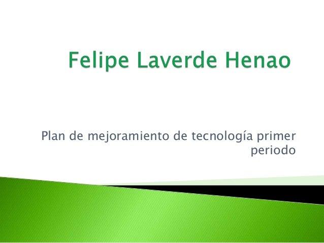 Plan de mejoramiento de tecnología primerperiodo