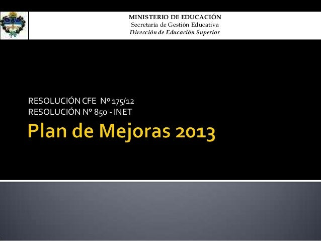 RESOLUCIÓNCFE Nº 175/12RESOLUCIÓN N° 850 - INETMINISTERIO DE EDUCACIÓNSecretaría de Gestión EducativaDirección de Educació...