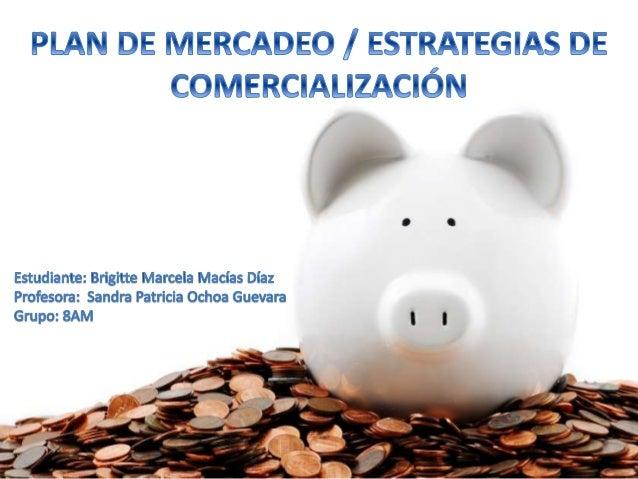 EL ARTE DE MERCADEAR MERCADEO El principal objetivo es que los clientes sean fieles a la marca y productos. plan para come...