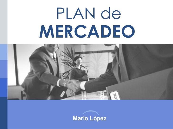 PLAN de PLAN DEMERCADEO           MERCADEO             Mario López