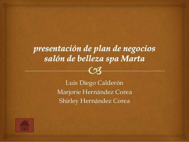 Luis Diego CalderónMarjorie Hernández CoreaShirley Hernández Corea