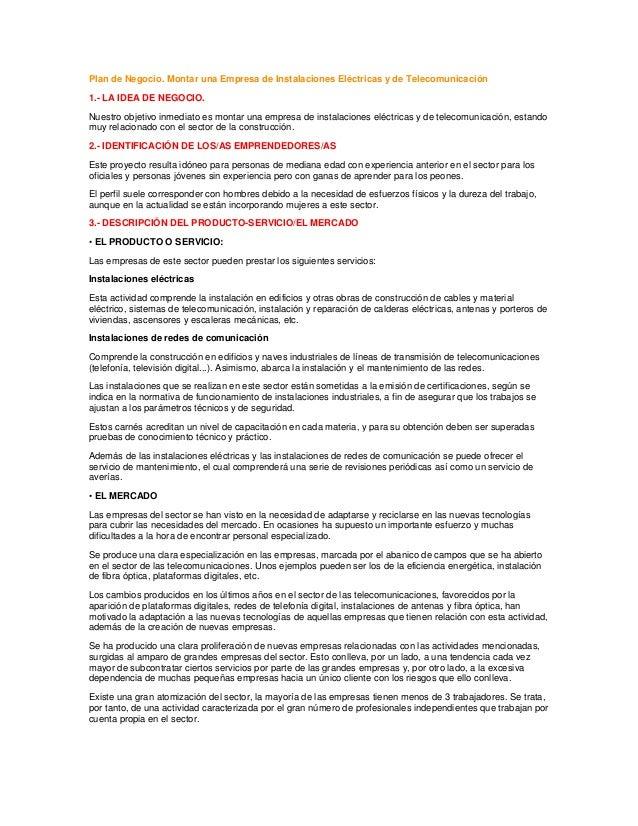 Plan de Negocio. Montar una Empresa de Instalaciones Eléctricas y de Telecomunicación 1.- LA IDEA DE NEGOCIO. Nuestro obje...