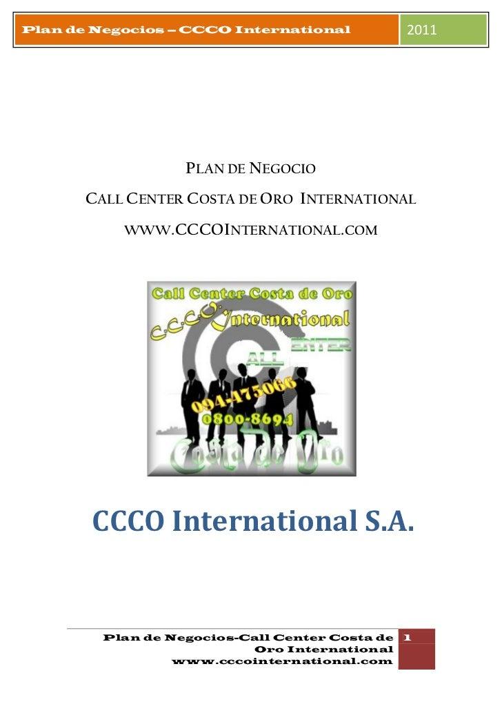 Plan de Negocios – CCCO International            2011                   PLAN DE NEGOCIO       CALL CENTER COSTA DE ORO INT...