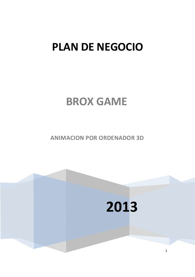 12013PLAN DE NEGOCIOBROX GAMEANIMACION POR ORDENADOR 3D