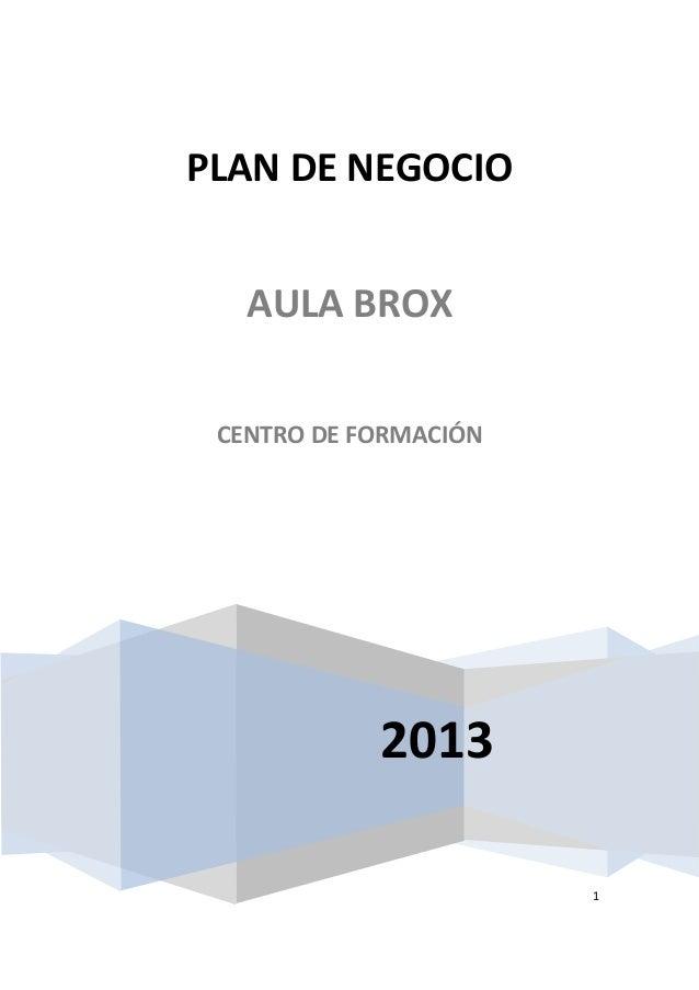 12013PLAN DE NEGOCIOAULA BROXCENTRO DE FORMACIÓN