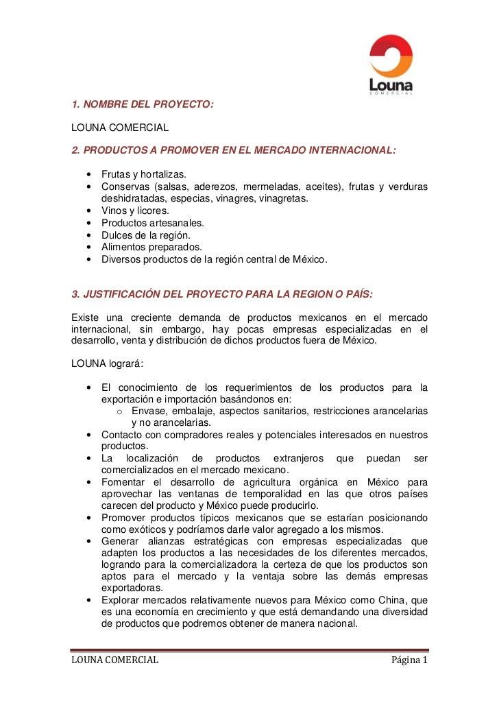 1. NOMBRE DEL PROYECTO:LOUNA COMERCIAL2. PRODUCTOS A PROMOVER EN EL MERCADO INTERNACIONAL:  •   Frutas y hortalizas.  •   ...