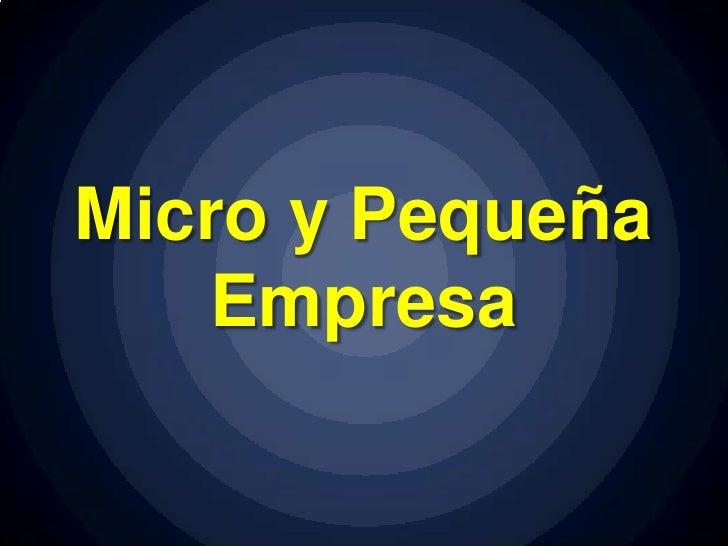 Micro y Pequeña    Empresa