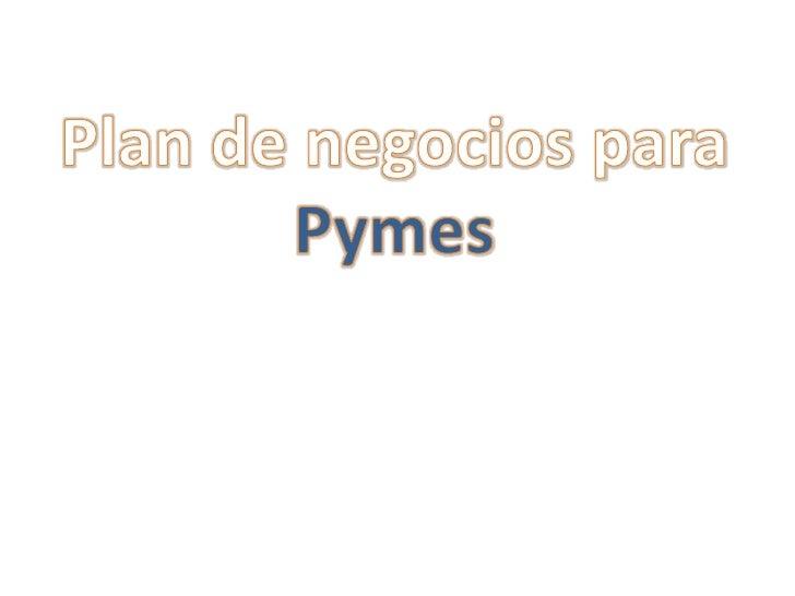 Plan de negocios para <br />Pymes<br />