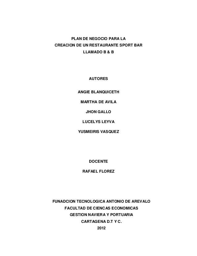 PLAN DE NEGOCIO PARA LACREACION DE UN RESTAURANTE SPORT BAR            LLAMADO B & B               AUTORES          ANGIE ...