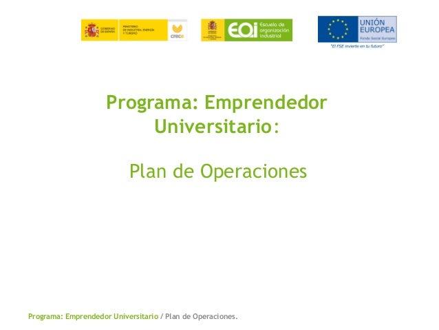 Programa: Emprendedor Universitario / Plan de Operaciones.Programa: EmprendedorUniversitario:Plan de Operaciones