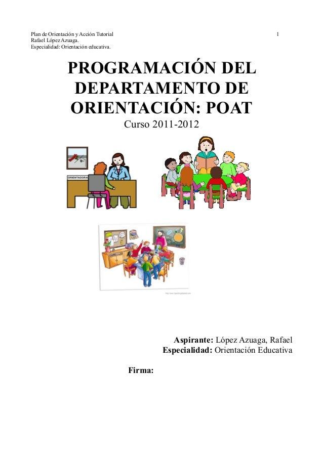 Plan de Orientación y Acción Tutorial 1 Rafael López Azuaga. Especialidad: Orientación educativa. PROGRAMACIÓN DEL DEPARTA...
