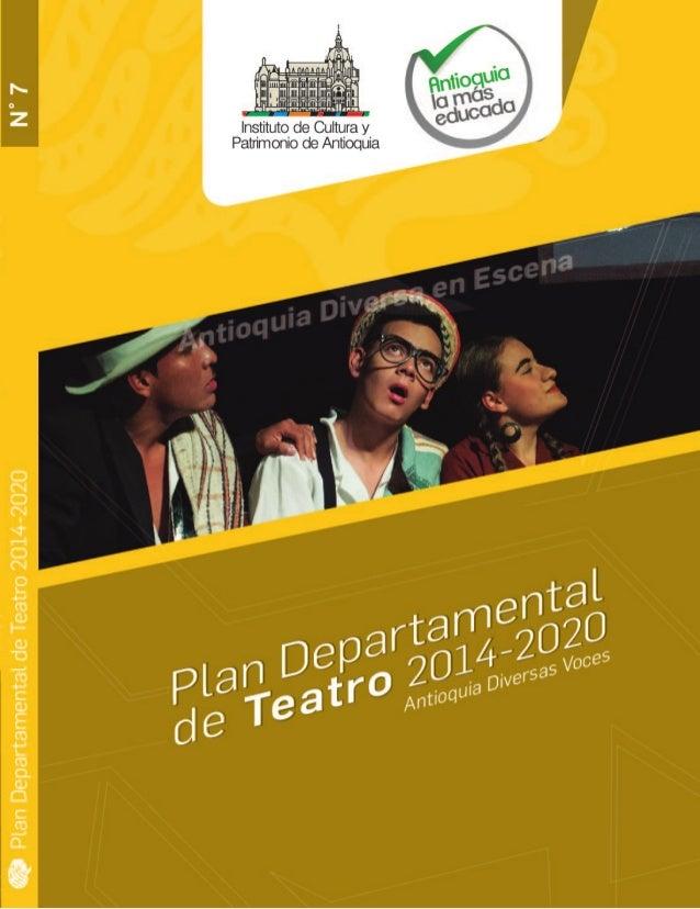 Plan Departamental de Teatro 2014-2020 Antioquia Diversas Voces