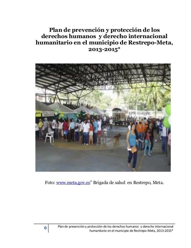 Plan de prevención y protección de los DD HH y DIH   en el municipio de restrepo meta, 2013-2015