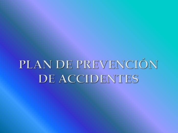 Plan de prevención de accidentes<br />